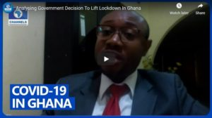 Analysing Government Decision To Lift Lockdown In Ghana